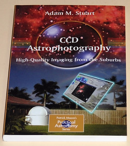 CCD Astrophotography: High Quality Imaging from the Suburbs by Adam Stuart  Book CCD Astrophotography: High Quality Imaging from the Suburbs by Adam Stuart from Abebooks $29.81 (P&H nil) 18/11/2011
