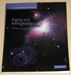 Digital SLR Astrophotography by Michael A. Covington ordered 17/11/2010  A useful getting started guide for DSLR Astrophotography including the basics of Image processing which is perhaps the bigger mountain to climb.  Digital SLR Astrophotography by Michael A. Covington $38.97 inc P&H 17/11/2010 Book Depository UK