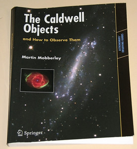 The Caldwell Objects and How to Observe Them by Martin Mobberley  Book: The Caldwell Objects and How to Observe Them by Martin Mobberley 2009 ordered 25/3/2011 from Best Bargain Booksellers USA - $18.02 inc P&H